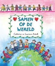 Laurence  Anholt Samen op de wereld