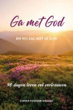 Tineke Tuinder , Ga met God en hij zal met je zijn