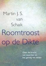 Martin S. van Schaik , Roomtroost op de Dikte