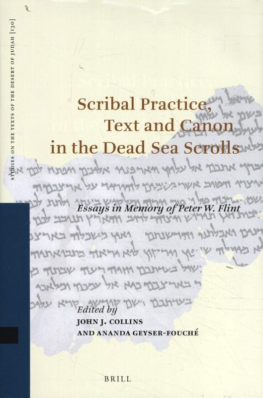 ,Scribal Practice, Text and Canon in the Dead Sea Scrolls