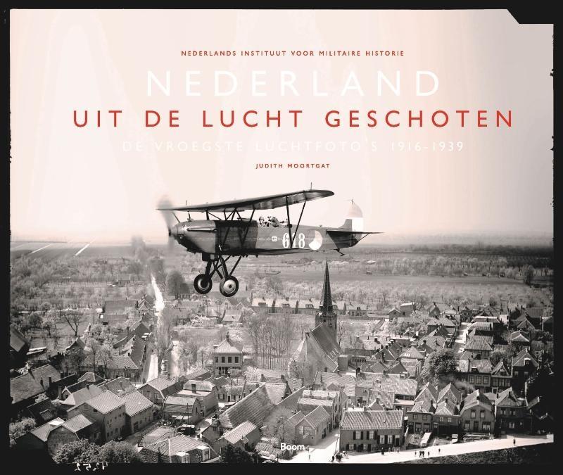 Judith Moortgat, Nederlands Instituut voor Militaire Historie,Nederland uit de lucht geschoten