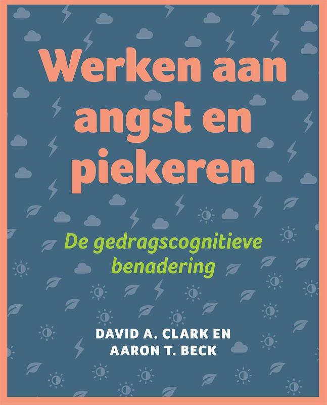 David A. Clark, Aron T. Beck,Werken aan angst en piekeren
