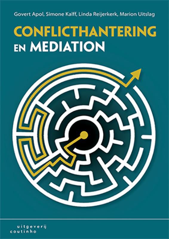 Govert Apol, Simone Kalff, Linda Reijerkerk, Marion Uitslag,Conflicthantering en mediation