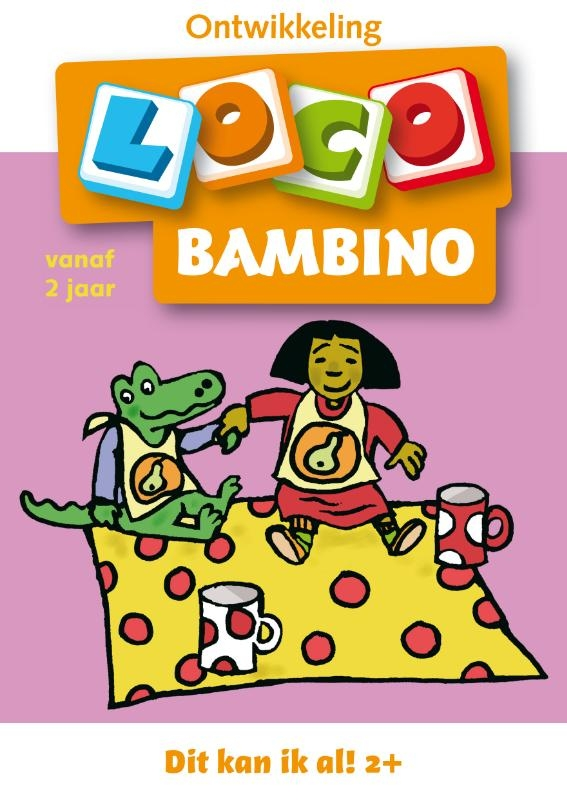 ,Loco bambino, dit kan ik al! vanaf 2 jaar
