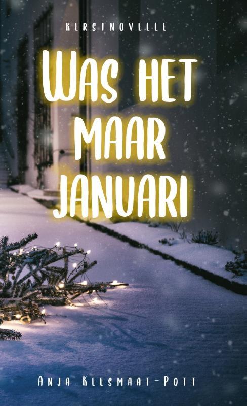 Anja Keesmaat,Was het maar januari