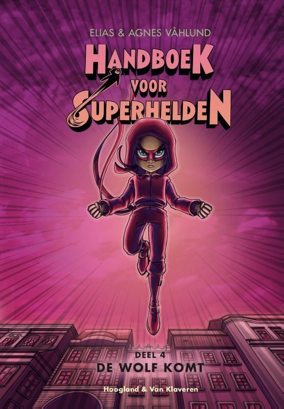 Elias Vahlund,De Wolf komt- deel 4 Handboek voor Superhelden