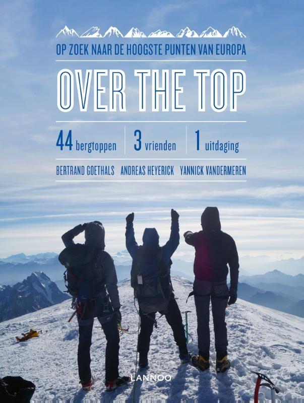 Bertrand Goethals, Andreas Heyerick, Yannick Vandermeren,Over the top