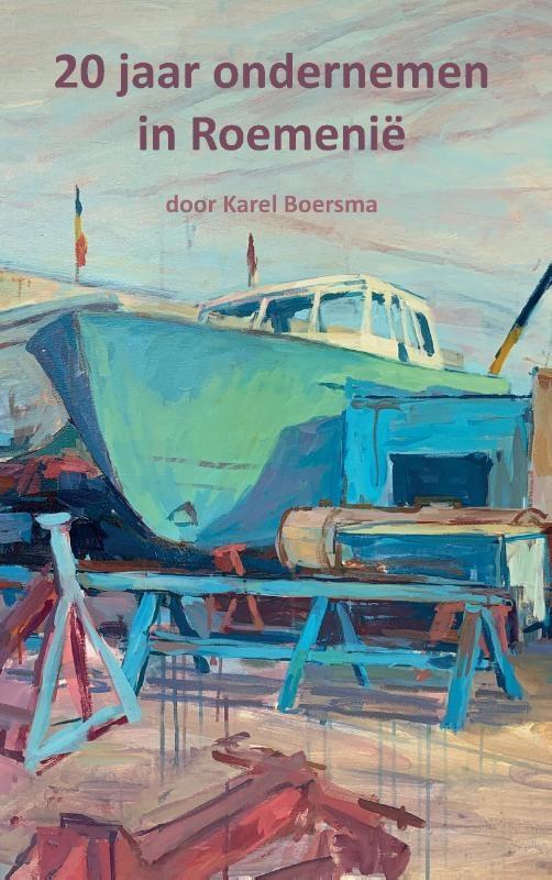 Karel Boersma,20 jaar ondernemen in Roemenië