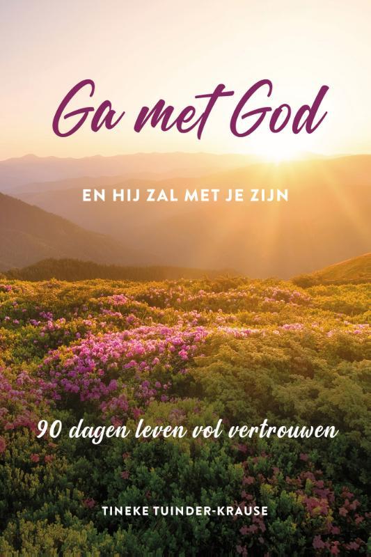 Tineke Tuinder,Ga met God en hij zal met je zijn