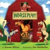 Wilson, Karma,Horseplay