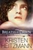 Heitzmann, Kristen,The Breath of Dawn