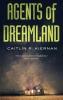 Caitlin R Kiernan,Agents of Dreamland