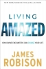 Robison, James,Living Amazed