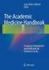 Roberts, Laura Weiss,Academic Medicine Handbook