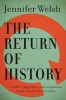 Welsh, Jennifer,The Return of History