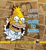 Groening, Matt,Grampa Simpson`s Guide to Aging
