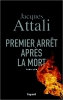 Jacques  Attali,Premier arr?t apr?s la mort