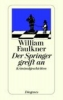 Faulkner, William,Der Springer greift an
