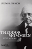<b>Stefan  Rebenich</b>,Theodor Mommsen: eine biographie