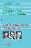 Klassiker der Kunstgeschichte 1,Von Winckelmann bis Warburg