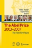 The Abel Prize,2003-2007 The First Five Years