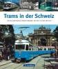 Bernet, Ralph,Trams in der Schweiz