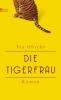 Obreht, Téa,Die Tigerfrau