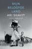<b>Ari  Shavit</b>,Mijn beloofde land