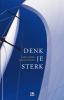 <b>Fred  Sterk, Sjoerd  Swaen</b>,Denk je sterk