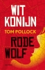 Tom  Pollock,Wit Konijn Rode Wolf