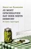 <b>Marcel van Roosmalen</b>,Je moet opschrijven dat hier niets gebeurt