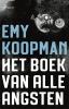<b>Emy Koopman</b>,Het boek van alle angsten
