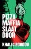 <b>Khalid  Boudou</b>,Pizzamaffia slaat door