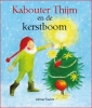 Admar  Kwant,Kabouter Thijm en de kerstboom