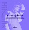 Covergirls,over nagespeelde hitjes, Top of the Pops-babes, Alle Dertien Goed!-meiden