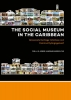 Csilla Ariese-Vandemeulebroucke,The Social Museum in the Caribbean