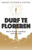 <b>Marijke  Schotanus-Dijkstra</b>,Durf te floreren
