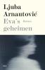Ljuba  Arnautovic ,Eva`s Geheimen