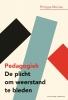 Philippe  Meirieu ,Pedagogiek: De plicht om weerstand te bieden
