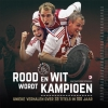 Matty  Verkamman Jaap  Visser,Rood en Wit wordt Kampioen