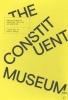 Maria  Lind John  Byrne  Charles  Esche  Steven ten Thije,The Constituent Museum