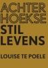 <b>Louise  Te Poele</b>,Achterhoekse stillevens
