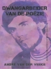 André van der Veeke ,Dwangarbeider van de po?zie
