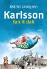 Astrid  Lindgren,Karlsson fan it dak