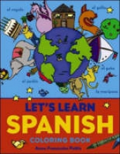 Pattis, Anne-Francoise Let`s Learn Spanish Coloring Book