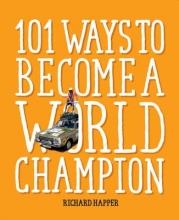 Happer, Richard 101 Ways to Become A World Champion