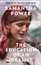 Samantha Power , The Education of an Idealist
