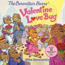 Berenstain, Mike The Berenstain Bears` Valentine Love Bug
