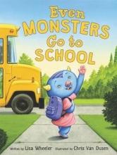 Lisa Wheeler Even Monsters Go to School