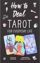 Sami Main,   Marisa de la Pena How to Deal: Tarot for Everyday Life